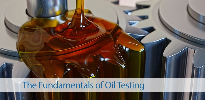 The Fundamentals of Oil Testing