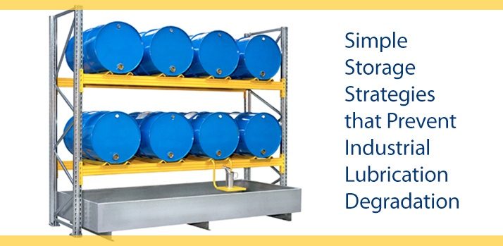 Storage stratagies prevent lubrication degradation.jpg